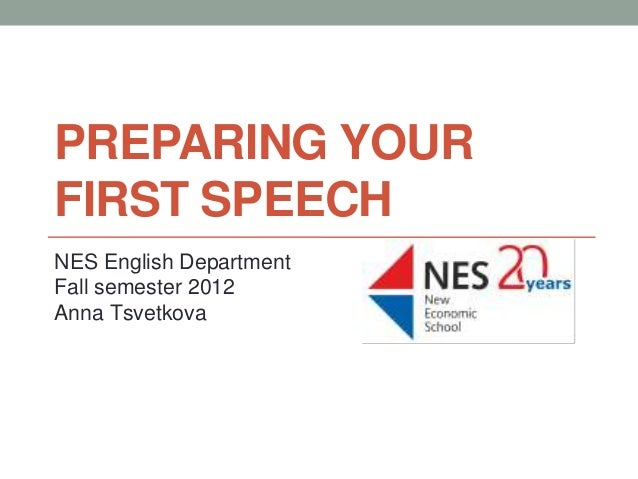 PREPARING YOURFIRST SPEECHNES English DepartmentFall semester 2012Anna Tsvetkova