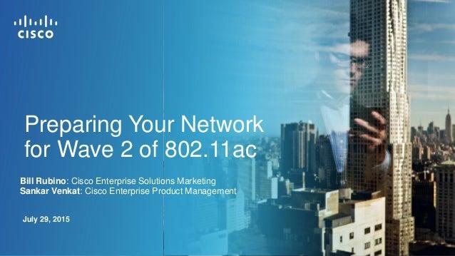 Bill Rubino: Cisco Enterprise Solutions Marketing Sankar Venkat: Cisco Enterprise Product Management July 29, 2015 Prepari...