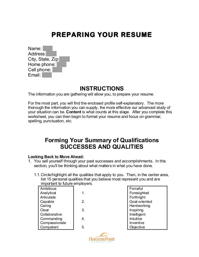PREPARING YOUR RESUME Name: Address: City, State, Zip: Home phone: Cell phone: Email: INSTRUCTIONS The information you are...