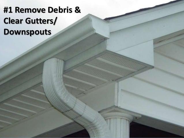 #1 Remove Debris &Clear Gutters/Downspouts