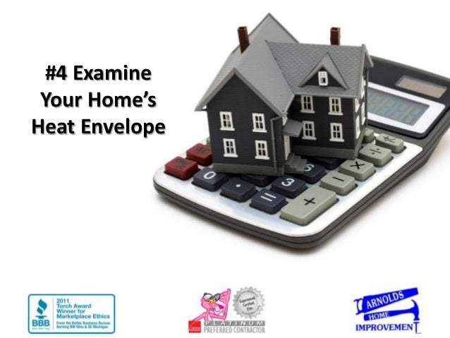 #4 Examine Your Home'sHeat Envelope
