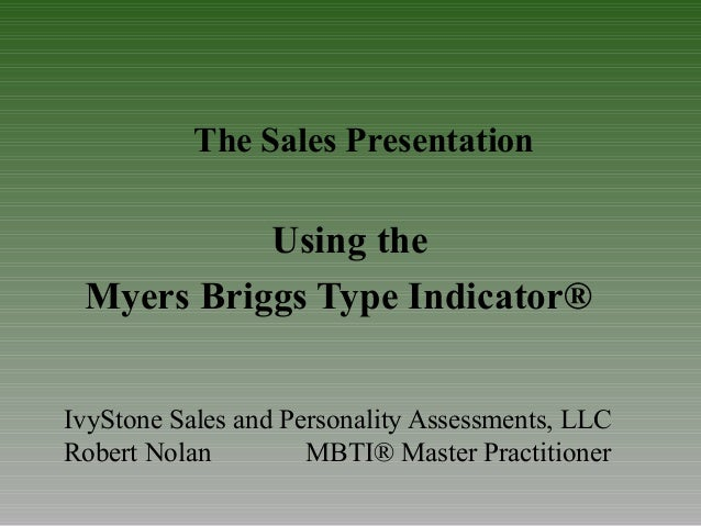 IvyStone Sales and Personality Assessments, LLC Robert Nolan MBTI® Master Practitioner Using the Myers Briggs Type Indicat...