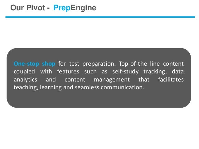 Our Pivot - PrepEngineOne-stop shop for test preparation. Top-of-the line contentcoupled with features such as self-study ...