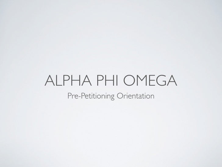 ALPHA PHI OMEGA  Pre-Petitioning Orientation