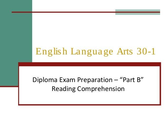 "English Language Arts 30-1 Diploma Exam Preparation – ""Part B"" Reading Comprehension"