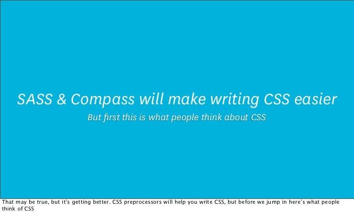 CSS, SASS & Compass at WDCNZ Slide 3