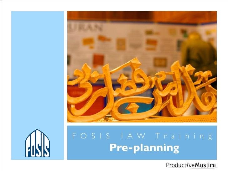 FOSIS   IAW   Training     Pre-planning