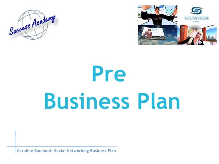 Pre  Business Plan Caroline Baumont– Social Networking Business Plan