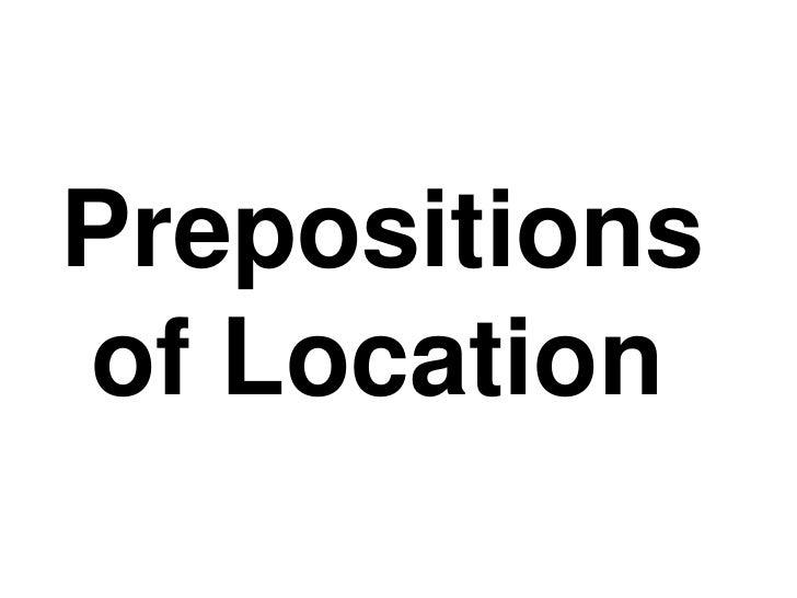 Prepositions of Location<br />