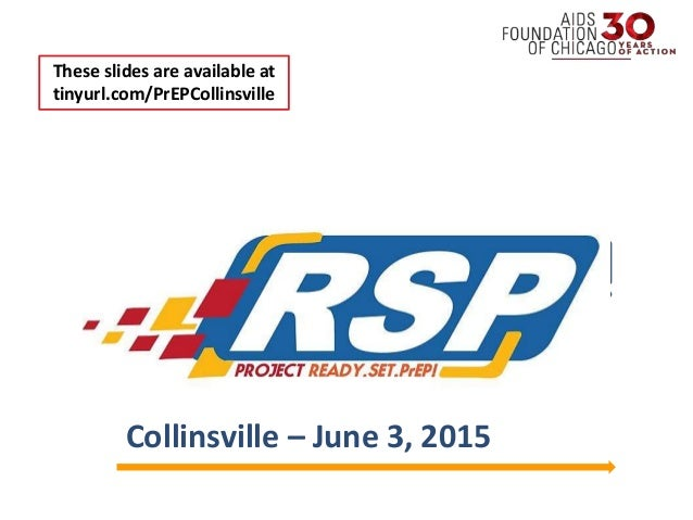Welcome! Collinsville – June 3, 2015 These slides are available at tinyurl.com/PrEPCollinsville