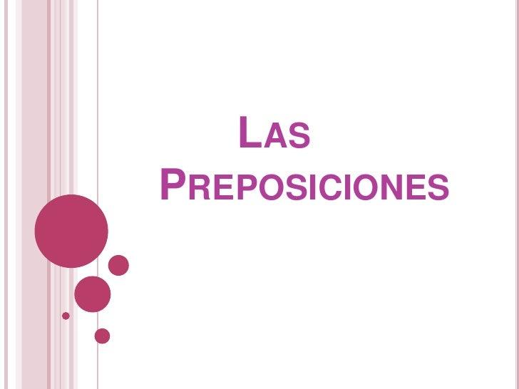 Las Preposiciones <br />