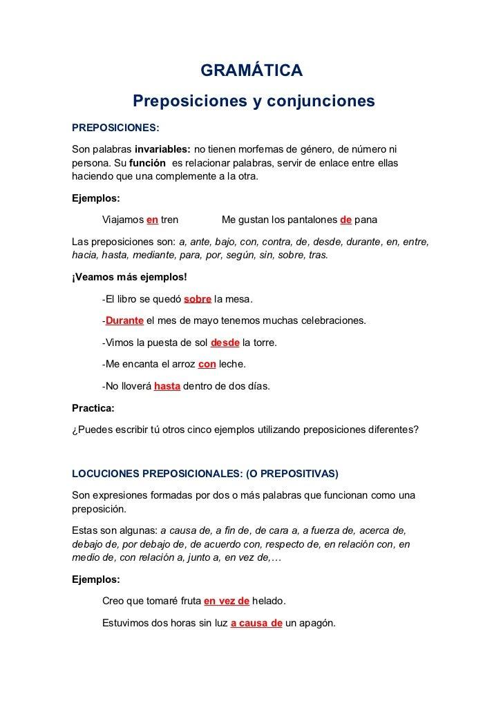 GRAMÁTICA             Preposiciones y conjuncionesPREPOSICIONES:Son palabras invariables: no tienen morfemas de género, de...