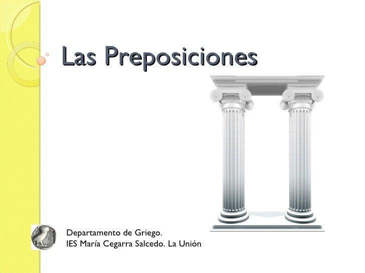 Las Preposiciones Departamento de Griego.  IES María Cegarra Salcedo. La Unión