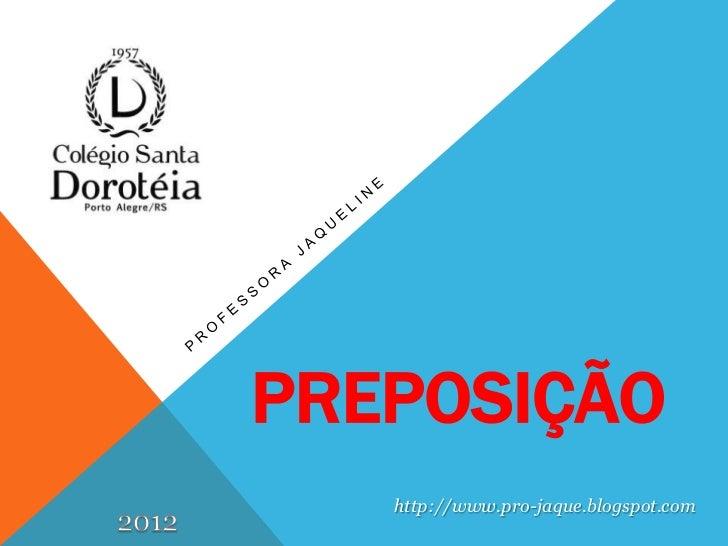 PREPOSIÇÃO   http://www.pro-jaque.blogspot.com