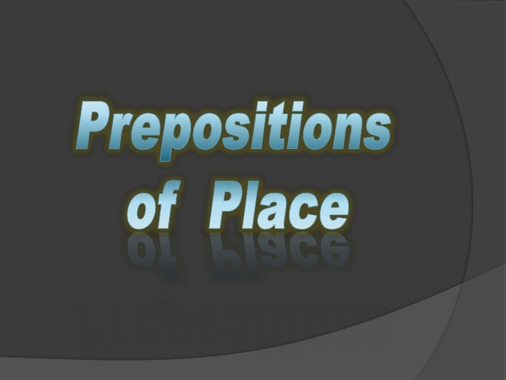 Prepositions <br />of  Place<br />