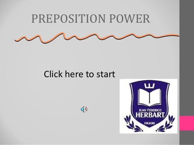 PREPOSITION POWER Click here to start