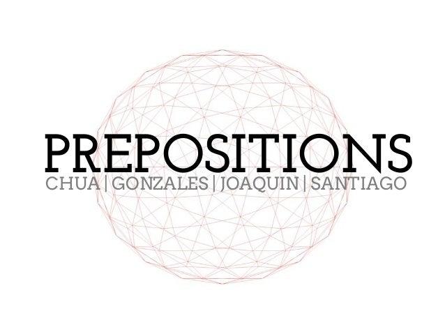 PREPOSITIONS CHUA   GONZALES   JOAQUIN   SANTIAGO