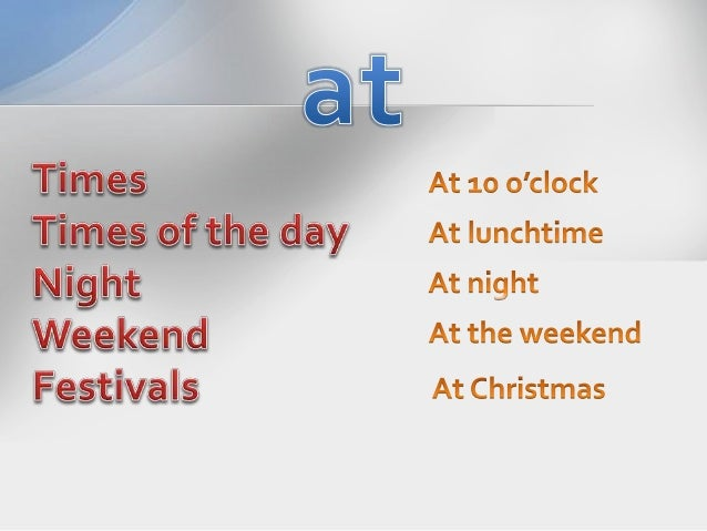 At 10 o'clock Tfiflmnjmgeagj  day At lunchtime  At night W_/ Aged At the weekend   At Christmas