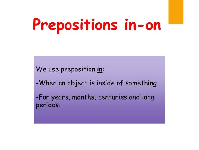 Prepositions In On We Use Preposition When An Object Is Inside Of