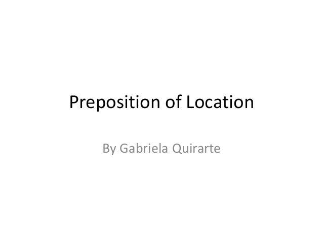 Preposition of Location By Gabriela Quirarte