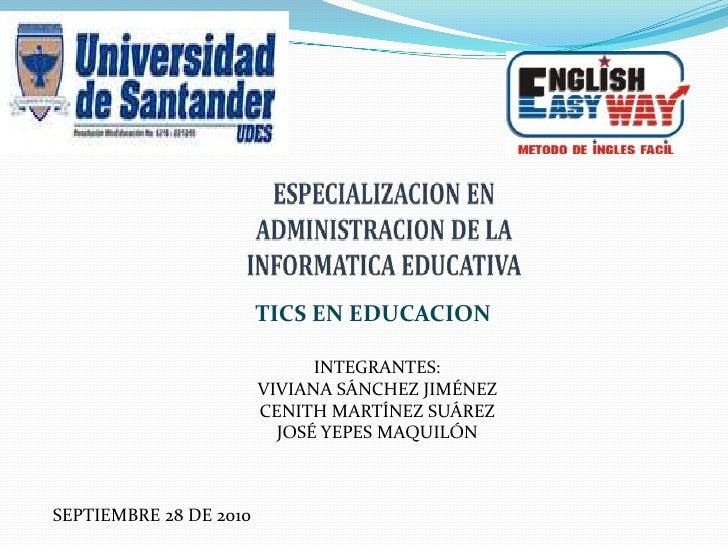 TICS EN EDUCACION                                INTEGRANTES:                         VIVIANA SÁNCHEZ JIMÉNEZ             ...