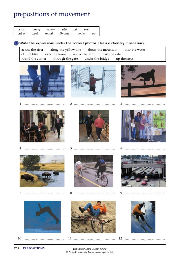 262 PREPOSITIONS prepositions of movement across along down into off over out of past round through under up G1 Write the ...