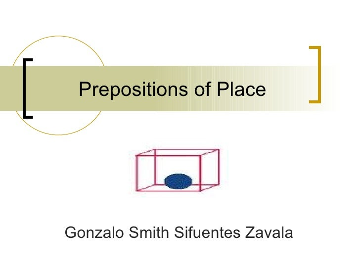 Prepositions of Place Gonzalo Smith Sifuentes Zavala