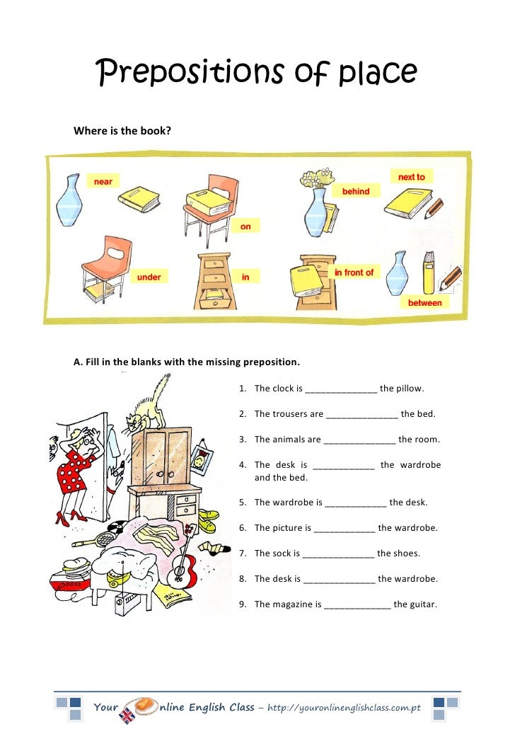 Prepositions of placeWhere is the book?A. Fill in the blanks with the missing preposition.                                ...