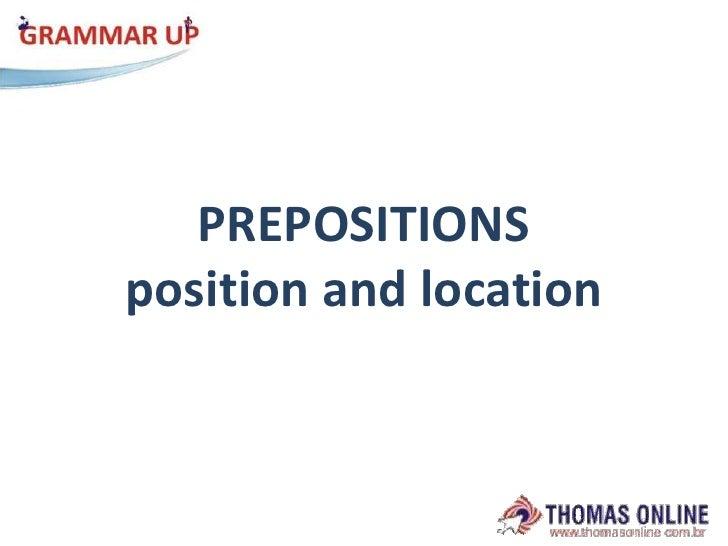 PREPOSITIONSpositionandlocation<br />