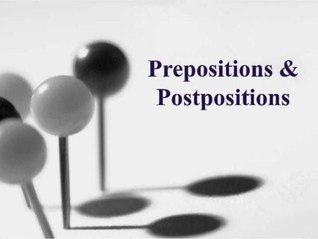 Preposition • A preposition is a word which shows relationships among other words in the sentence. The relationships may i...