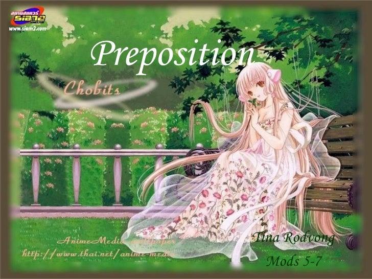 Preposition          Tina Rodvong            Mods 5-7
