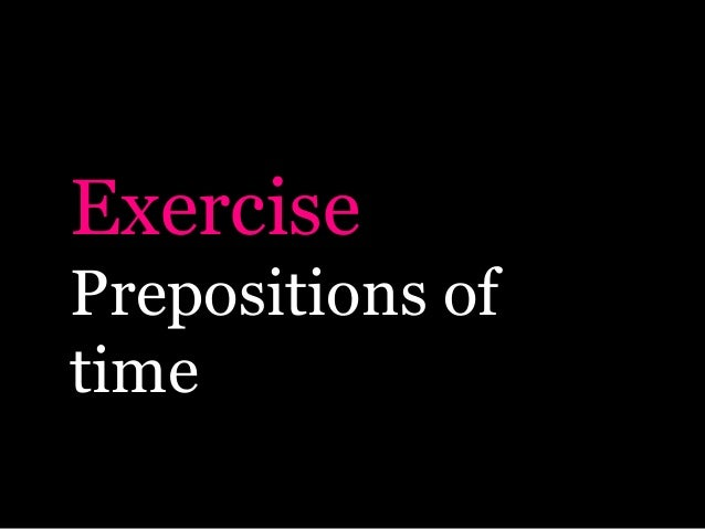ExercisePrepositions oftime