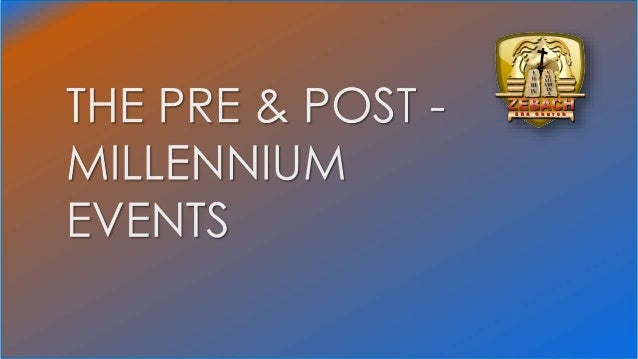 Pre and post millennium events