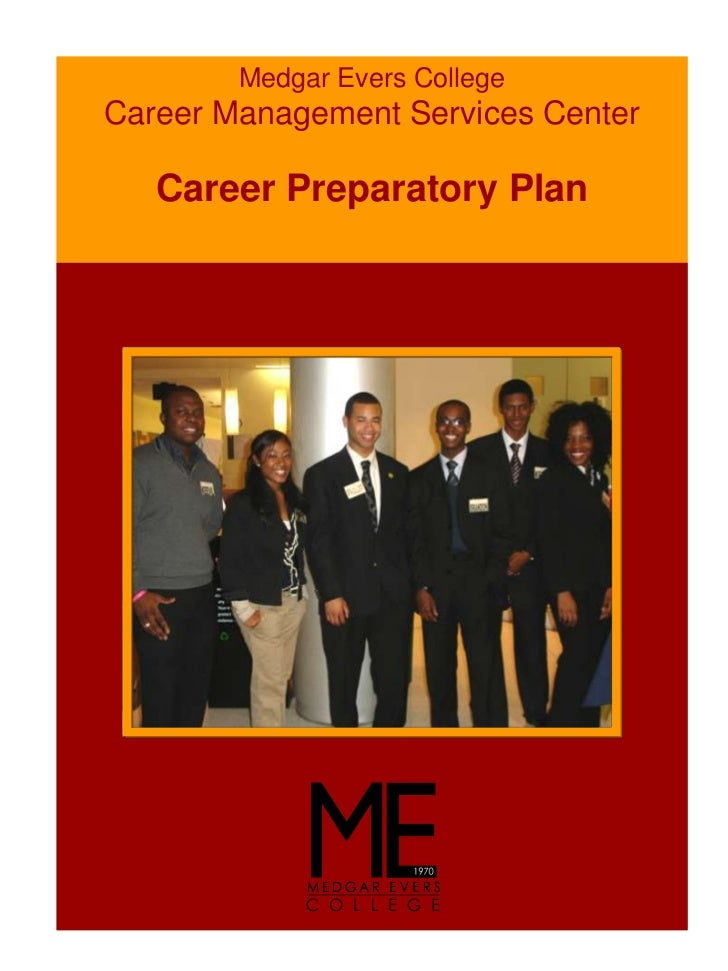 Medgar Evers CollegeCareer Management Services Center   Career Preparatory Plan