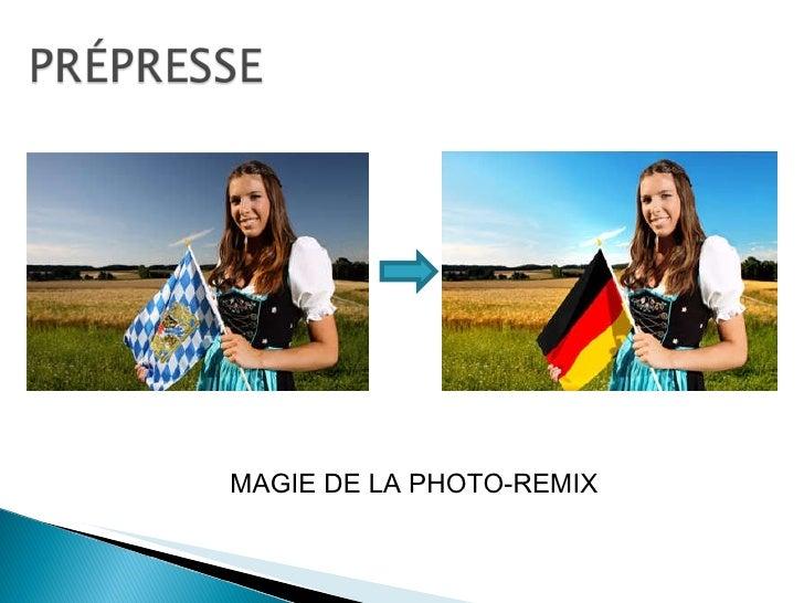 MAGIE DE LA PHOTO-REMIX
