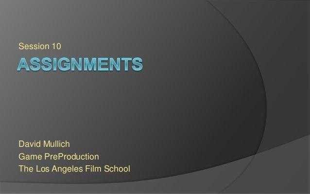Session 10 David Mullich Game PreProduction The Los Angeles Film School