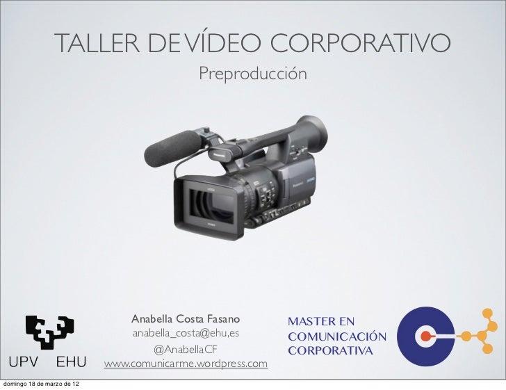 TALLER DE VÍDEO CORPORATIVO                                            Preproducción                                Anabel...
