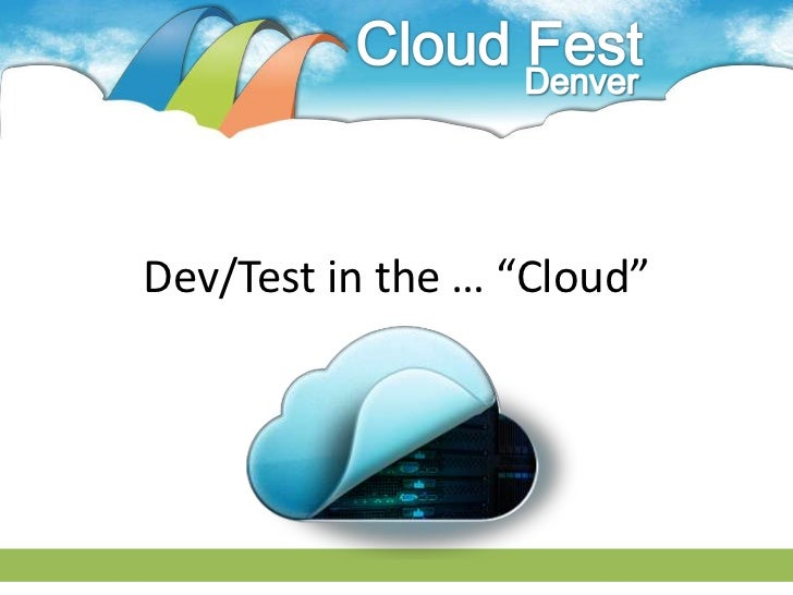 "Dev/Test in the … ""Cloud"""