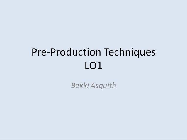 Pre-Production TechniquesLO1Bekki Asquith