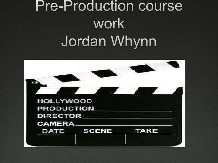 Pre-Production course workJordan Whynn<br />