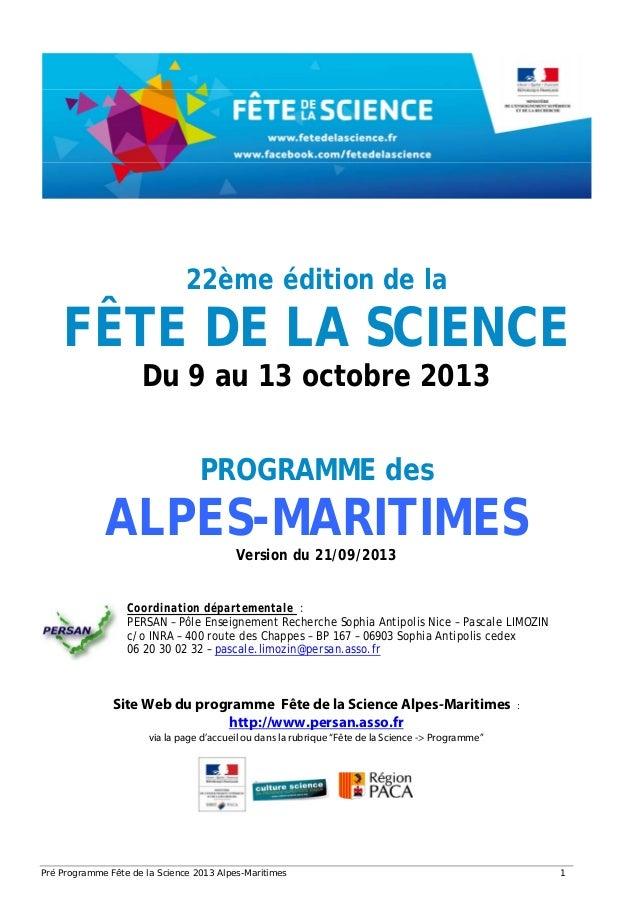 Pré Programme Fête de la Science 2013 Alpes-Maritimes 1 22ème édition de la FÊTE DE LA SCIENCE Du 9 au 13 octobre 2013 PRO...
