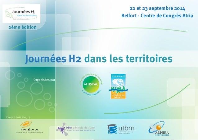 22 et 23 septembre 2014  Belfort - Centre de Congrès Atria  2ème édition  Journées H2 dans les territoires  Co-organisateu...