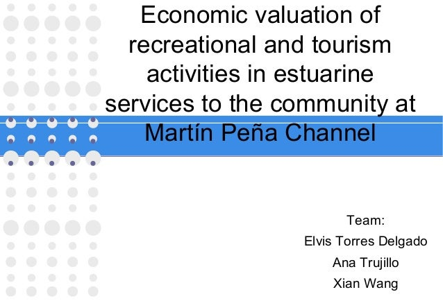 Economic valuation of recreational and tourism activities in estuarine services to the community at Martín Peña Channel  T...