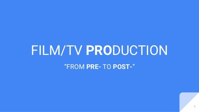 "FILM/TV PRODUCTION ""FROM PRE- TO POST-"" 1"
