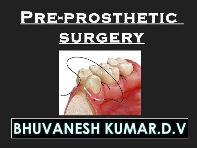 Pre-prosthetic surgery