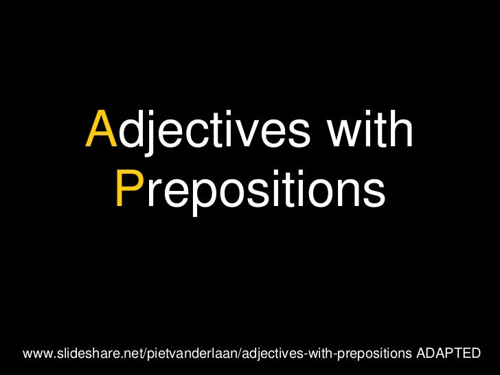 Adjectives with          Prepositions                                                                   1www.slideshare.ne...