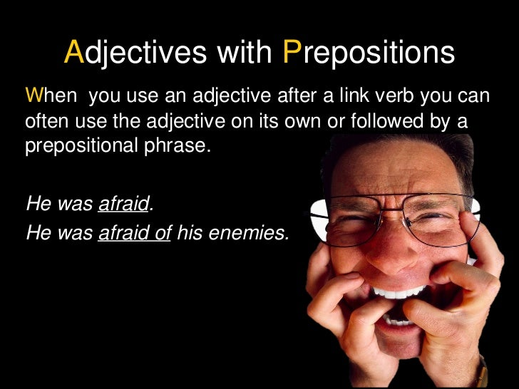 ADJECTIVES WITH PREPOSITIONS Slide 2