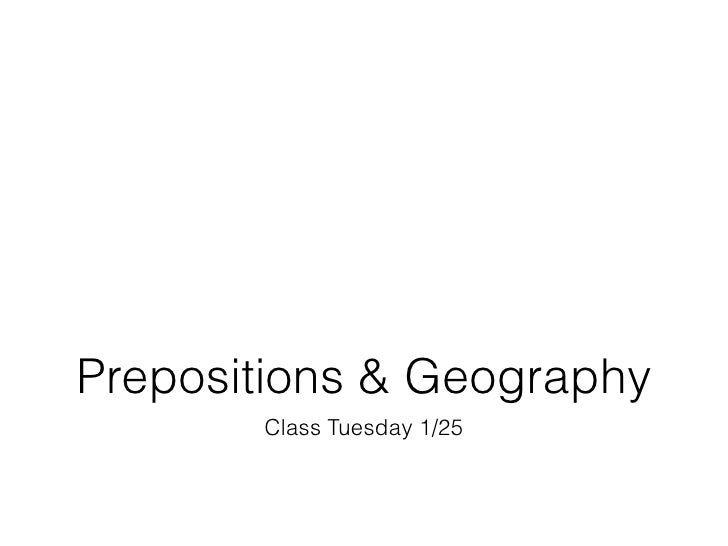 Prepositions & Geography       Class Tuesday 1/25