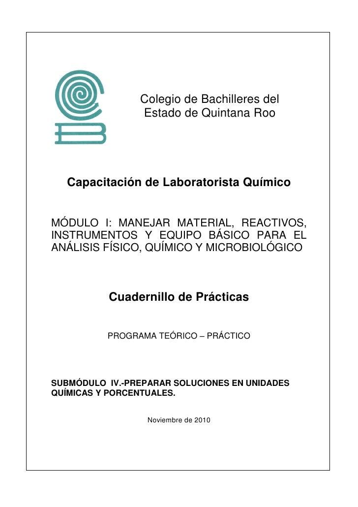 Colegio de Bachilleres del                Estado de Quintana Roo  Capacitación de Laboratorista QuímicoMÓDULO I: MANEJAR M...