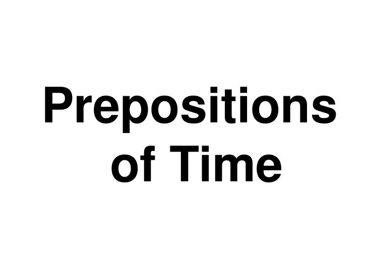 Prepositions of Time<br />